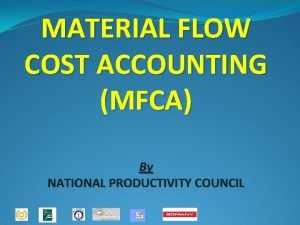 MATERIAL FLOW COST ACCOUNTING MFCA By NATIONAL PRODUCTIVITY