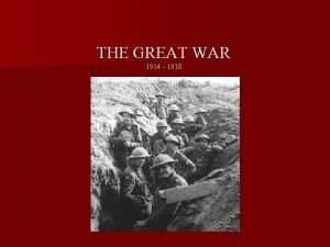 THE GREAT WAR 1914 1918 What Started it