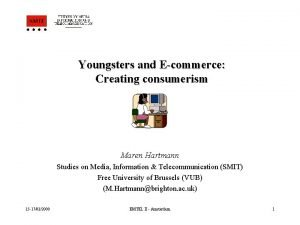 Youngsters and Ecommerce Creating consumerism Maren Hartmann Studies