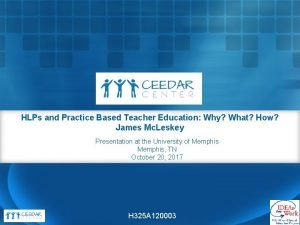 HLPs and Practice Based Teacher Education Why What