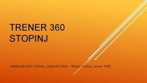 TRENER 360 STOPINJ SEMINAR DNT KRANJ JANUAR 2020