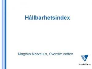 Hllbarhetsindex Magnus Montelius Svenskt Vatten Hllbarhetsindex ml Att