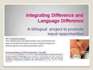 Integrating Difference and Language Difference A bilingual project