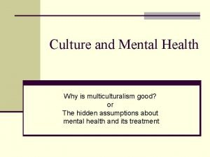 Culture and Mental Health Why is multiculturalism good