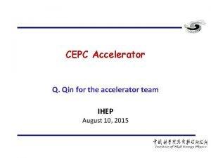 CEPC Accelerator Q Qin for the accelerator team