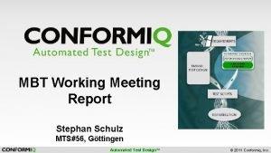 CONFORMIQ DESIGNER MBT Working Meeting Report Stephan Schulz