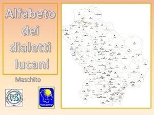 Alfabeto dei dialetti lucani Maschito Alfabeto dei Dialetti