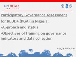 Participatory Governance Assessment for REDD PGA in Nigeria