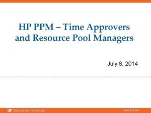 HP PPM Time Approvers and Resource Pool Managers