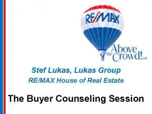 Stef Lukas Lukas Group REMAX House of Real