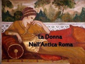 La Donna NellAntica Roma La Donna Romana Letimologia