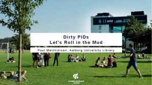 Poul Dirty PIDs Lets Roll in the Mud