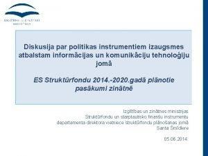 Diskusija par politikas instrumentiem izaugsmes atbalstam informcijas un