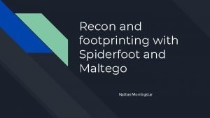 Recon and footprinting with Spiderfoot and Maltego Nathan