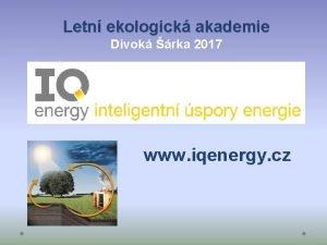 Letn ekologick akademie Divok rka 2017 www iqenergy