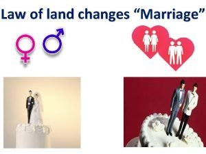 Law of land changes Marriage Law of land