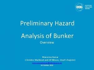 Preliminary Hazard Analysis of Bunker Overview Manorma Kumar