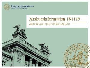 rskursinformation 181119 ARKITEKTSKOLAN FR DIG SOM SKA G