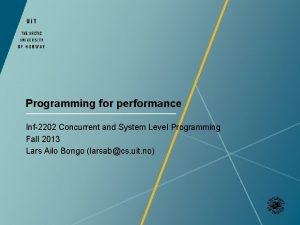 Programming for performance Inf2202 Concurrent and System Level