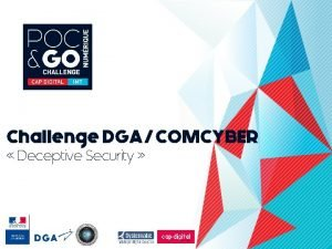 Challenge DGA COMCYBER Deceptive Security Le candidat Prsentation