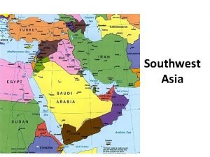 Southwest Asia Chapter 21 Physical Geography of Southwest