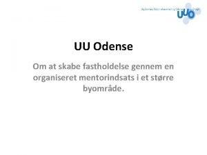 UU Odense Om at skabe fastholdelse gennem en