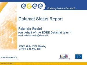 Enabling Grids for Escienc E Datamat Status Report