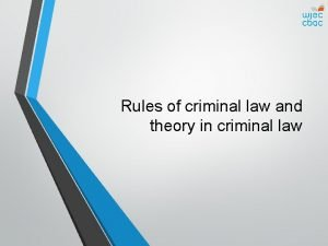 Rules of criminal law and theory in criminal