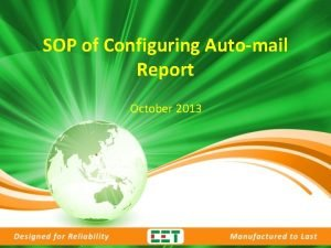 SOP of Configuring Automail Report October 2013 SOP