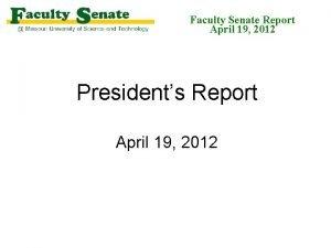Faculty Senate Report April 19 2012 Presidents Report