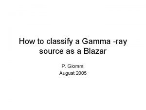 How to classify a Gamma ray source as