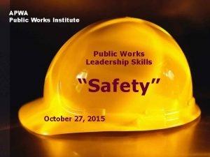APWA Public Works Institute Public Works Leadership Skills