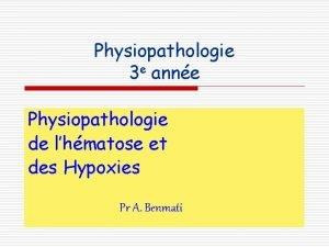 Physiopathologie 3 e anne Physiopathologie de lhmatose et