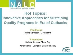 Hot Topics Innovative Approaches for Sustaining Quality Programs