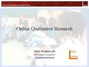 Online Qualitative Research Mike Molesworth CEMP Learning Teaching