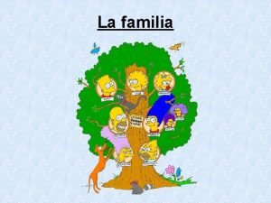 La familia La familia Spanishspeaking countries v Grandparents