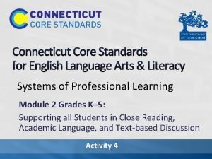 Connecticut Core Standards for English Language Arts Literacy