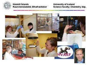 Hskli slands Raunvsindadeild Efnafriskor University of Iceland Science