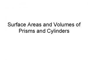 Surface Areas and Volumes of Prisms and Cylinders