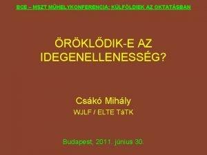 BCE MSZT MHELYKONFERENCIA KLFLDIEK AZ OKTATSBAN RKLDIKE AZ