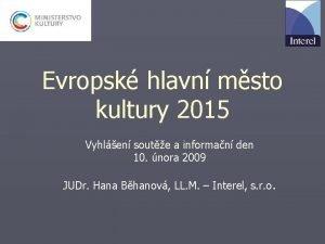 Evropsk hlavn msto kultury 2015 Vyhlen soute a