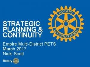 STRATEGIC PLANNING CONTINUITY Empire MultiDistrict PETS March 2017