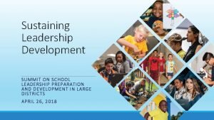 Sustaining Leadership Development SUMMIT ON SCHOOL LEADERSHIP PREPARATION