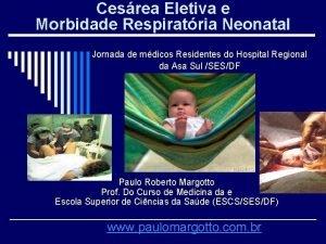Cesrea Eletiva e Morbidade Respiratria Neonatal Jornada de