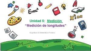 Unidad 5 Medicin Medicin de longitudes Asignatura Ed