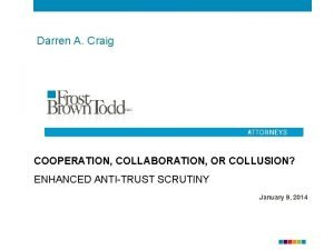 Darren A Craig COOPERATION COLLABORATION OR COLLUSION ENHANCED