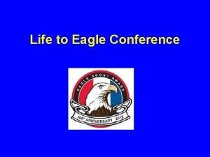 Life to Eagle Conference The Eagle Application Rick