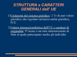 STRUTTURA e CARATTERI GENERALI dell UE 1Unitariet del