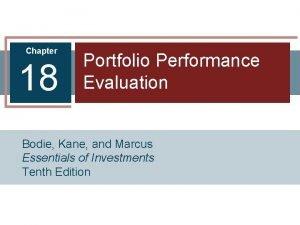 Chapter 18 Portfolio Performance Evaluation Bodie Kane and