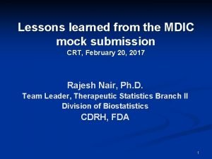Lessons learned from the MDIC mock submission CRT